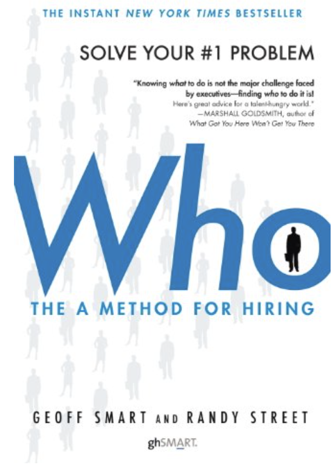 Who The A Method for Hiring de Geoff Smart